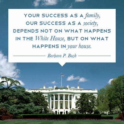 brightoak-barbara-bush-white-house-quote